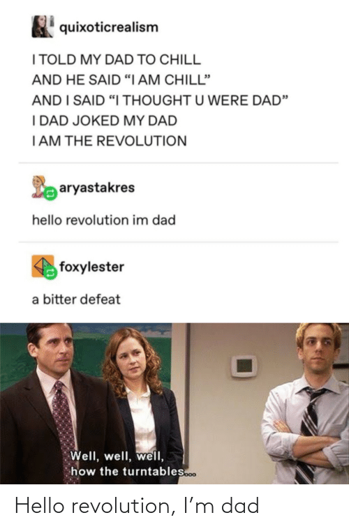 Hello: Hello revolution, I'm dad