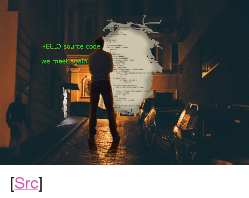 """source code: HELLO source code  we meet  in <p>[<a href=""""https://www.reddit.com/r/surrealmemes/comments/7lvim9/on_this_day/"""">Src</a>]</p>"""