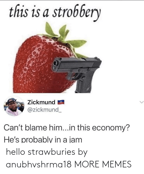 Hello: hello strawburies by anubhvshrma18 MORE MEMES