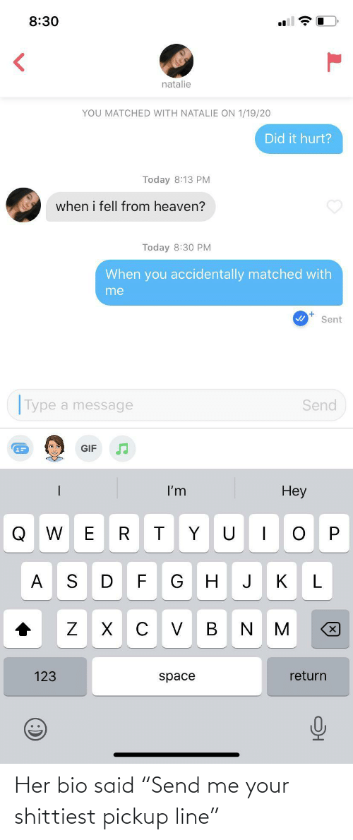 "Me Your: Her bio said ""Send me your shittiest pickup line"""