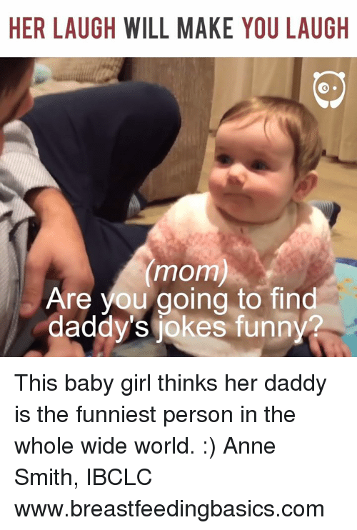 Image of: Dank Memes Memes Moms And Jokes Her Laugh Will Make You Laugh Mom Are Best Life 25 Best Memes About Daddy Jokes Funny Daddy Jokes Funny Memes