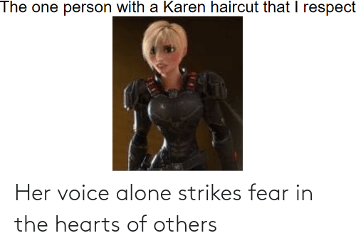 Voice: Her voice alone strikes fear in the hearts of others