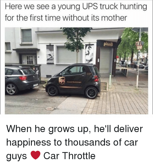 Motheres: Here we see a young UPS truck hunting  for the first time without its mother When he grows up, he'll deliver happiness to thousands of car guys ❤️ Car Throttle