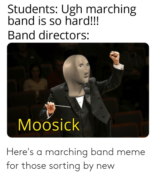 Marching Band Meme: Here's a marching band meme for those sorting by new