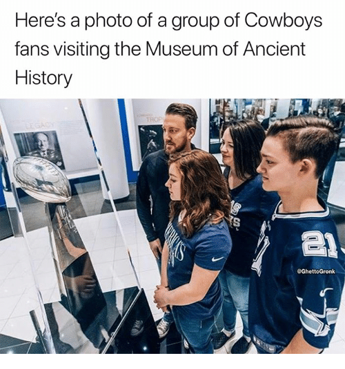 Dallas Cowboys, Nfl, and History: Here's a photo of a group of Cowboys  fans visiting the Museum of Ancient  History  @GhettoGronk
