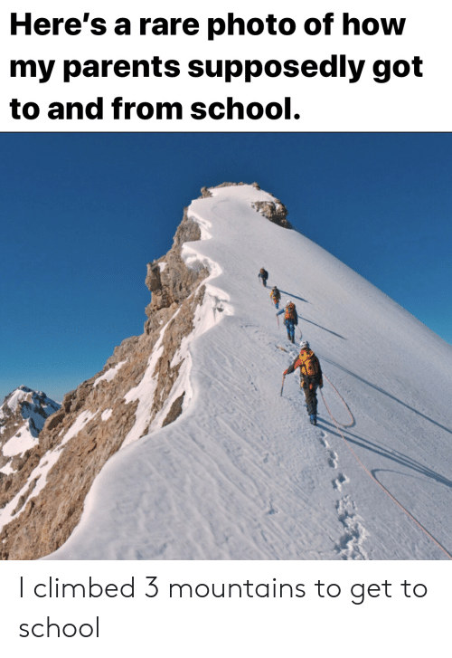 rare: Here's a rare photo of how  my parents supposedly got  to and from school. I climbed 3 mountains to get to school