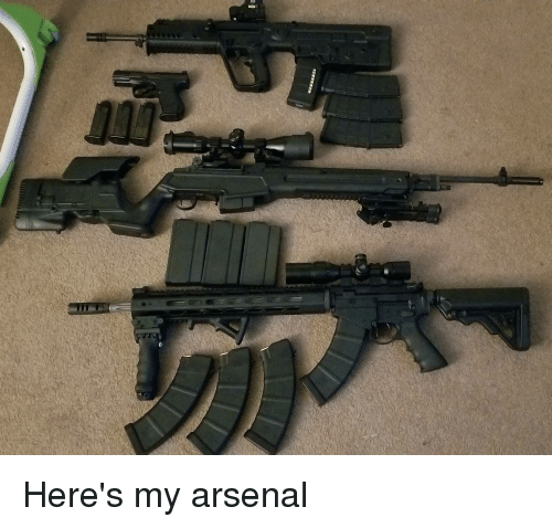 Arsenal and Heres: Here's my arsenal