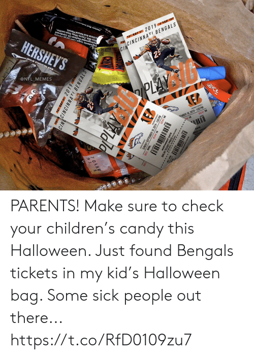 Candy, Children, and Cincinnati Bengals: HERSHEY'S  Artificial And Natural Flavors.  Skim Milk, Cocoa, Whey, Soya Lecithin,  Hydrogenated Soybean Oil, Condensed  Ingredients:Sugar, Corn Syup,raruany  HILK CHO4  Tootsie Roll Industries  @NFL_MEMES  W 2019 W  CINCINNATI BENGALS  CIN  25  PLAY  eto  ఎ¥C  caCAn BENGALS  EMBER 18, 2019-100 PM  OW 18  SEAT 98  NET WT  GATE  cKE  VW2019  CINNCINNATI BENGALS  PPLAY  asan ENGALS  MBER 18, 2019-1:00 PM  SEAT 98  SUNDA  SEC. WWL  ROW 18  THWEST GATE PARENTS! Make sure to check your children's candy this Halloween. Just found Bengals tickets in my kid's Halloween bag. Some sick people out there... https://t.co/RfD0109zu7