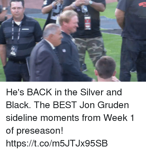 Gruden: He's BACK in the Silver and Black.  The BEST Jon Gruden sideline moments from Week 1 of preseason! https://t.co/m5JTJx95SB