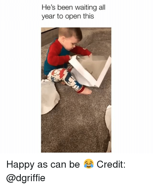 Memes, Happy, and Waiting...: He's been waiting all  year to open this Happy as can be 😂 Credit: @dgriffie