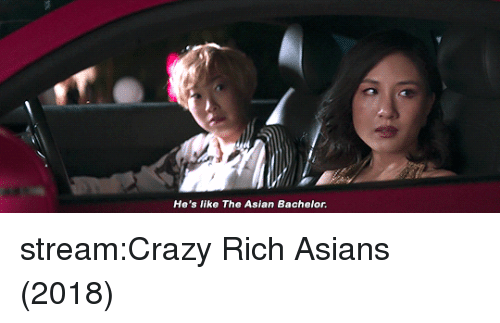 Asian, Crazy, and Tumblr: He's like The Asian Bachelor. stream:Crazy Rich Asians (2018)
