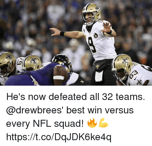 Memes, Nfl, and Squad: He's now defeated all 32 teams.  @drewbrees' best win versus every NFL squad! 🔥💪 https://t.co/DqJDK6ke4q