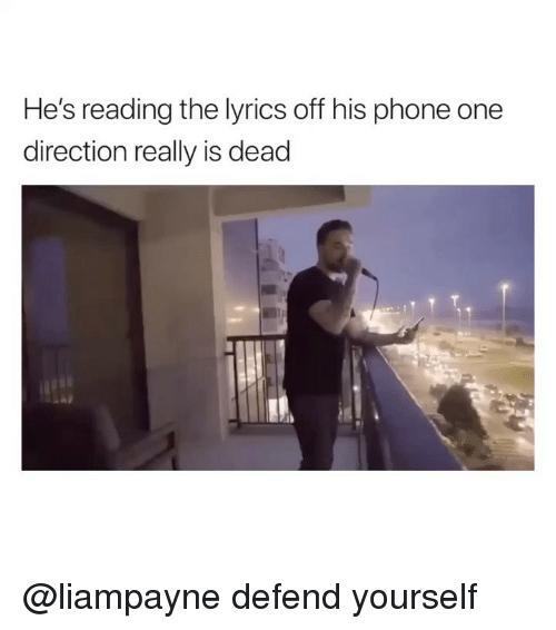 One Direction, Phone, and Lyrics: He's reading the lyrics off his phone one  direction really is dead @liampayne defend yourself
