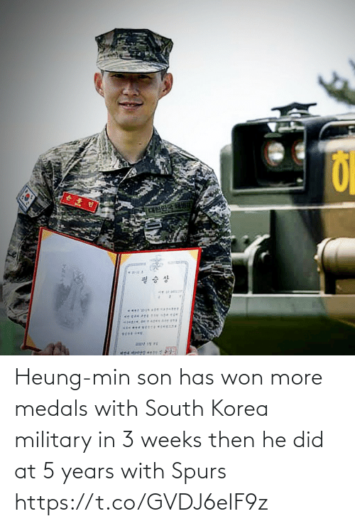 Military: Heung-min son has won more medals with South Korea military in 3 weeks then he did at 5 years with Spurs https://t.co/GVDJ6eIF9z