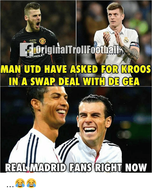 Geas: HEUROLET  MAN UTD HAVE ASKED FOR KRO0S  IN A SWAP DEAL WITH DE GEA  REAL MADRID FANS RIGHT NOW ...😂😂