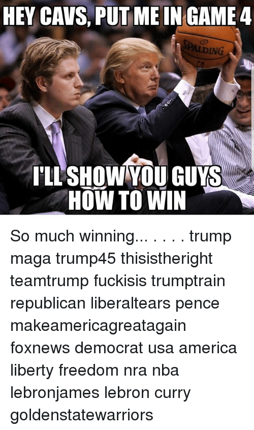Lebron Curry: HEY CAVS, PUT MEINGAME4  I'LL SHOW YOU GUYS  HOW TO WIN So much winning... . . . . trump maga trump45 thisistheright teamtrump fuckisis trumptrain republican liberaltears pence makeamericagreatagain foxnews democrat usa america liberty freedom nra nba lebronjames lebron curry goldenstatewarriors