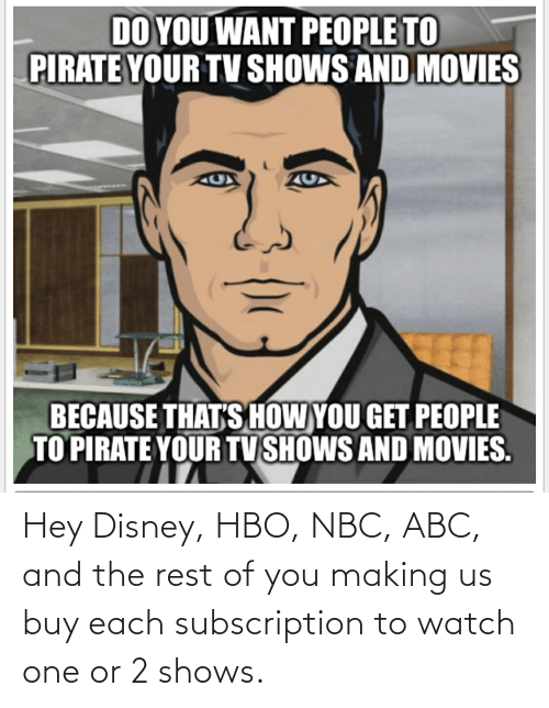 nbc: Hey Disney, HBO, NBC, ABC, and the rest of you making us buy each subscription to watch one or 2 shows.
