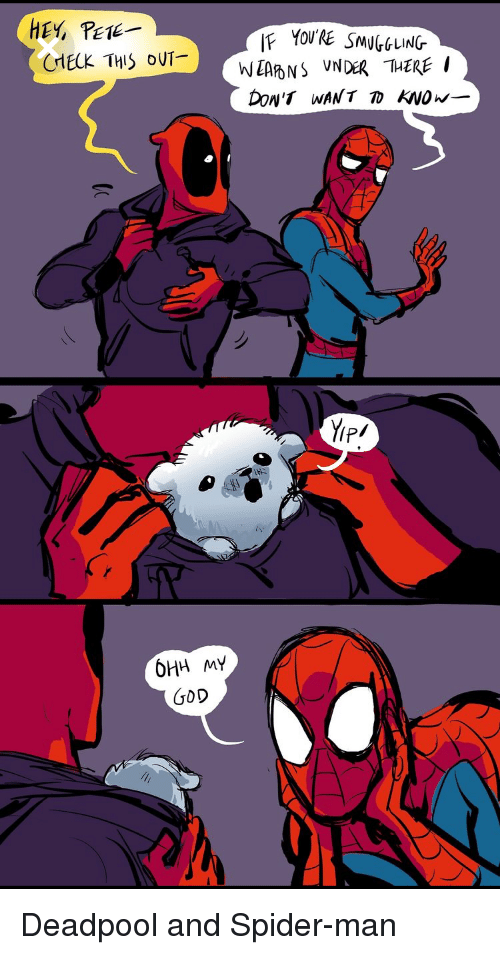 Funny, God, and Spider: HEY, PEE  CMECK THIS OUT-  W EAD NS  YP  6HH MY  GoD Deadpool and Spider-man