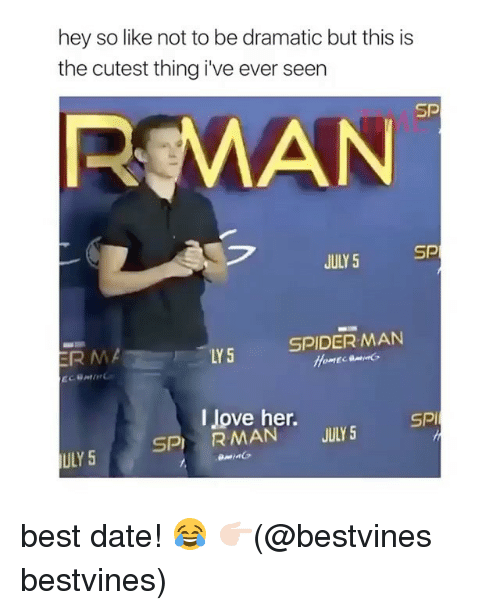 Romanized: hey so like not to be dramatic but this is  the cutest thing i've ever seen  SD  ROMAN  フ  Sp  JULY 5  SPIDER MAN  I Jove her.  RMAN  SPI  SP  JULY 5  ULY 5 best date! 😂 👉🏻(@bestvines bestvines)
