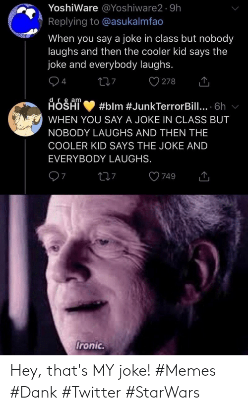 Twitter: Hey, that's MY joke! #Memes #Dank #Twitter #StarWars