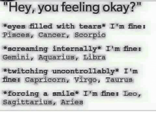 Hey You Feeling Okay *Eyes Filled With Tears I M Fine T Pisces