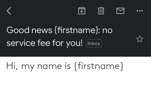 name: Hi, my name is {firstname}