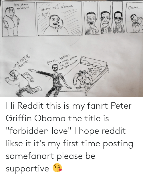 """Peter Griffin: Hi Reddit this is my fanrt Peter Griffin Obama the title is """"forbidden love"""" I hope reddit likse it it's my first time posting somefanart please be supportive 😘"""