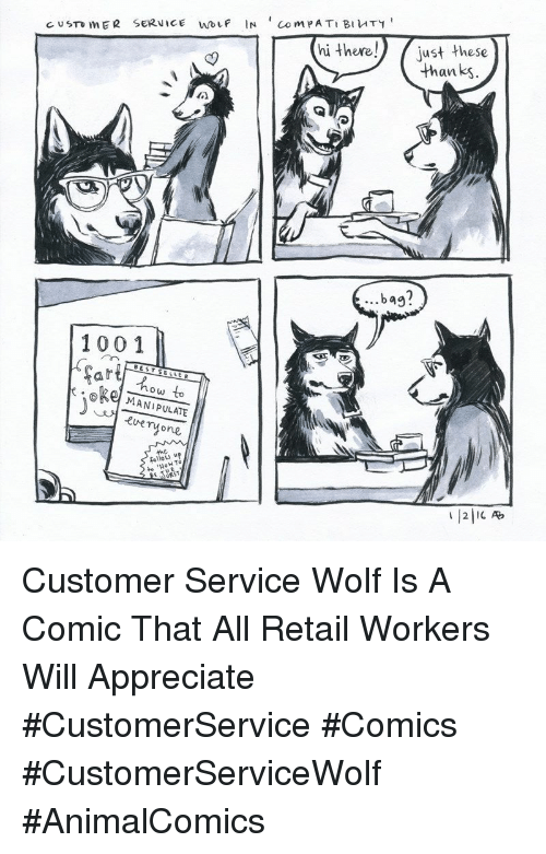 Anaconda, Appreciate, and Wolf: hi there, (just these  thanks  40  ..bag?  100 1  e .。Ke MANIPULATE  RUeryone  fellow 뱌// Customer Service Wolf Is A Comic That All Retail Workers Will Appreciate #CustomerService #Comics #CustomerServiceWolf #AnimalComics