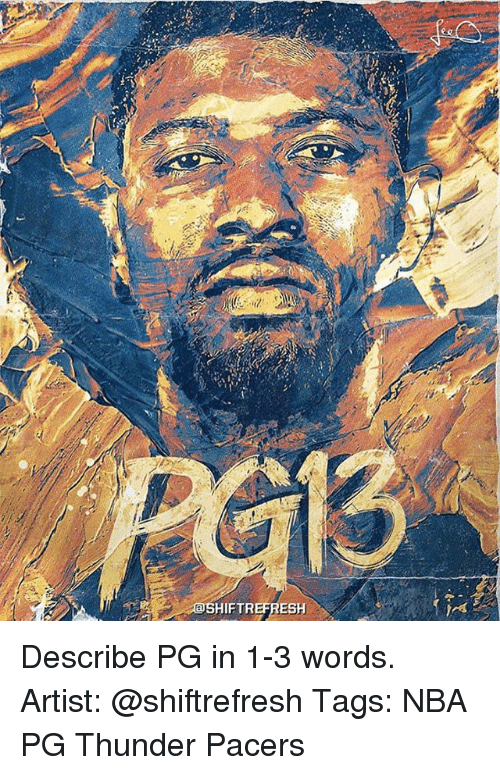 Memes, Nba, and Artist: HIFTREFRESH Describe PG in 1-3 words. Artist: @shiftrefresh Tags: NBA PG Thunder Pacers