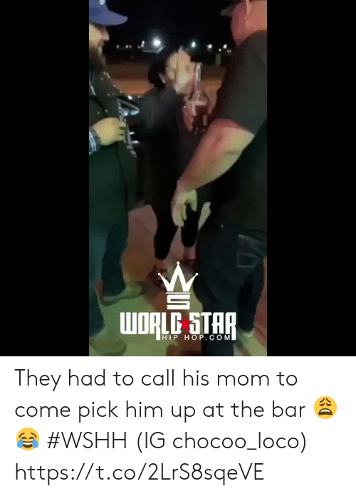 Wshh, Hip Hop, and Mom: HIP HOP. CONM They had to call his mom to come pick him up at the bar 😩😂 #WSHH (IG chocoo_loco) https://t.co/2LrS8sqeVE