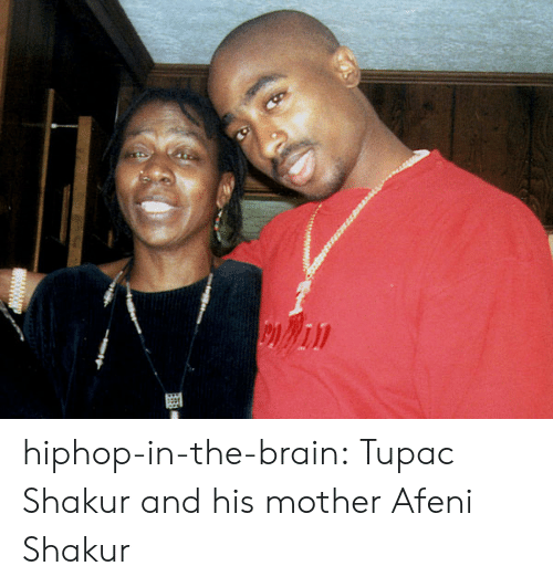 Tupac Shakur: hiphop-in-the-brain: Tupac Shakur and his mother Afeni Shakur