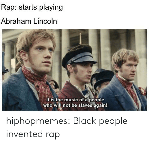 Black People: hiphopmemes:  Black people invented rap