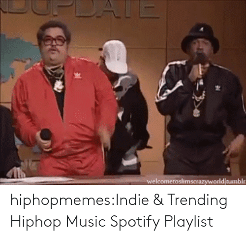 open: hiphopmemes:Indie & Trending Hiphop Music Spotify Playlist