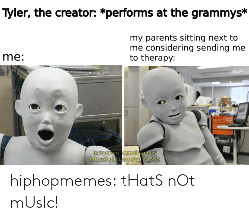 Thats: hiphopmemes:  tHatS nOt mUsIc!