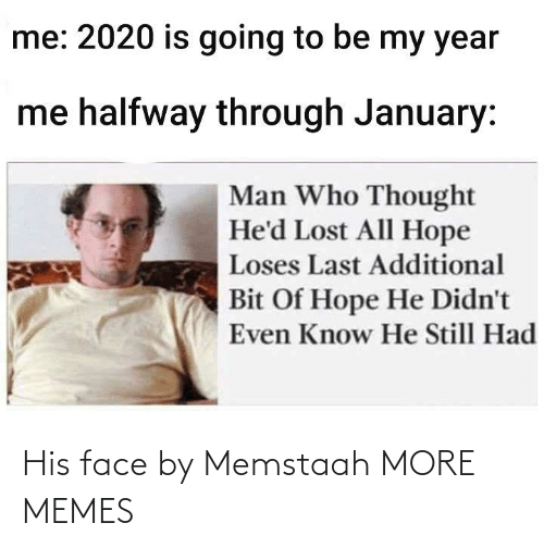 face: His face by Memstaah MORE MEMES