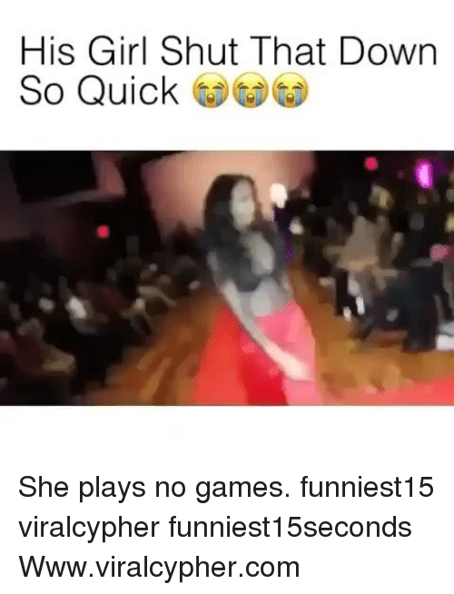 No Games: His Girl Shut That Down  So Quick She plays no games. funniest15 viralcypher funniest15seconds Www.viralcypher.com