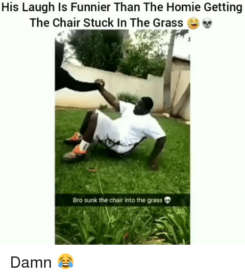 Grasse: His Laugh Is Funnier Than The Homie Getting  The Chair Stuck In The Grasse  Bro sunk the chair into the grass Damn 😂