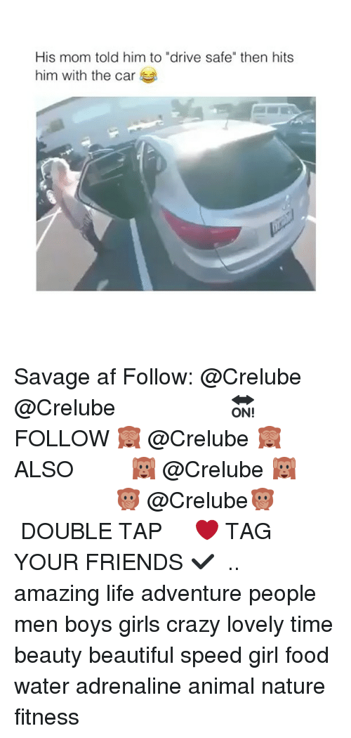 "Af, Beautiful, and Crazy: His mom told him to ""drive safe"" then hits  him with the car Savage af Follow: @Crelube ⠀⠀⠀⠀ ⠀@Crelube ⠀⠀⠀⠀ ⠀⠀ ⠀⠀⠀⠀⠀ ⠀⠀🔛FOLLOW 🙈 @Crelube 🙈 ⠀⠀⠀⠀ ⠀⠀⠀⠀⠀⠀ALSO ⠀ 🙉 @Crelube 🙉 ⠀ ⠀⠀ ⠀ ⠀ ⠀ ⠀ ⠀ ⠀⠀⠀⠀⠀ 🙊 @Crelube🙊 ⠀⠀⠀⠀ ⠀ ⠀⠀⠀⠀ DOUBLE TAP ❤️ TAG YOUR FRIENDS ✔️ ⠀⠀⠀⠀ .. amazing life adventure people men boys girls crazy lovely time beauty beautiful speed girl food water adrenaline animal nature fitness"