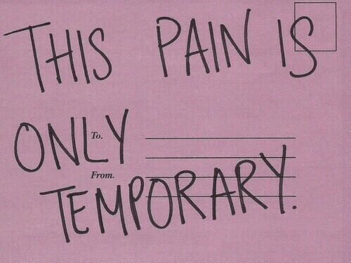 Pain, Oney, and To From: HIS PAIN IS  ONEY  TEMPORARY  To  From