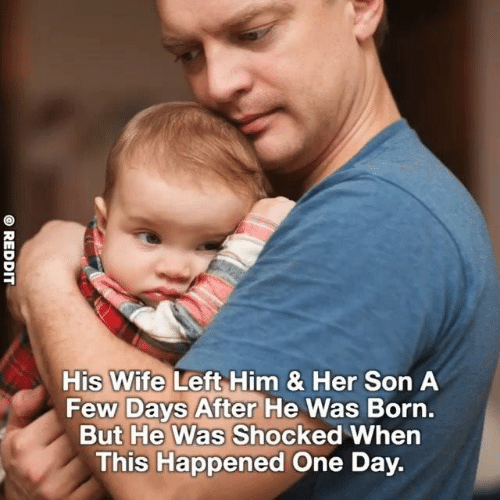 Memes, Wife, and 🤖: His Wife Left Him & Her Son A  Few Days After He Was Born.  But He Was Shocked When  This Happened One Day.  OREDDIT