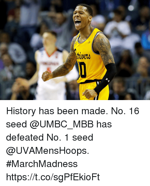 marchmadness: History has been made. No. 16 seed @UMBC_MBB has defeated No. 1 seed @UVAMensHoops. #MarchMadness https://t.co/sgPfEkioFt