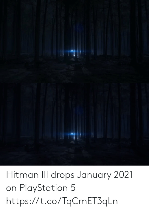 Drops: Hitman III drops January 2021 on PlayStation 5 https://t.co/TqCmET3qLn