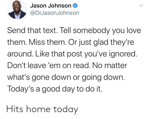 Hits: Hits home today