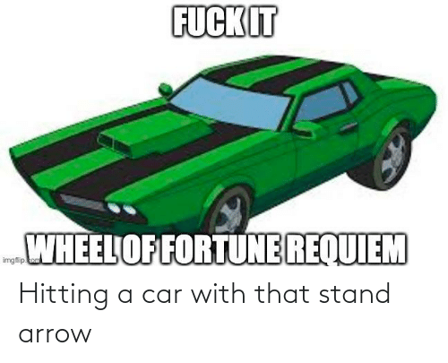 hitting: Hitting a car with that stand arrow