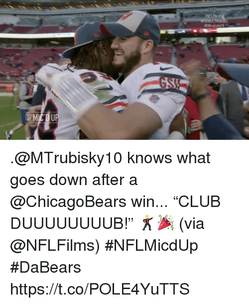 "Mitchell Trubisky: HNFLMicdU  MITCHELL TRUBISKY  Mtrubisky10 .@MTrubisky10 knows what goes down after a @ChicagoBears win...   ""CLUB DUUUUUUUUB!"" 🕺🎉 (via @NFLFilms) #NFLMicdUp  #DaBears https://t.co/POLE4YuTTS"