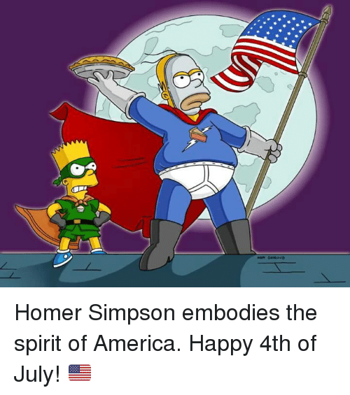 America, Dank, and Homer Simpson: Homer Simpson embodies the spirit of America. Happy 4th of July! 🇺🇸