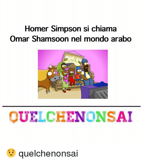Homer Simpson, Memes, and Homer: Homer Simpson si chiama  Omar Shamsoon nel mondo arabo  ONS  AI 😧 quelchenonsai