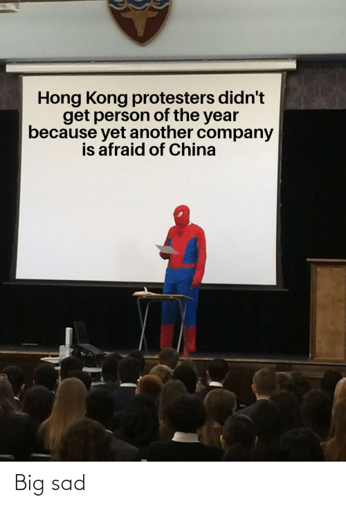 China, Hong Kong, and Sad: Hong Kong protesters didn't  get person of the year  because yet another company  is afraid of China Big sad