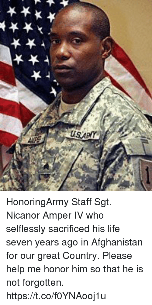 Life, Memes, and Afghanistan: HonoringArmy Staff Sgt. Nicanor Amper IV who selflessly sacrificed his life seven years ago in Afghanistan for our great Country. Please help me honor him so that he is not forgotten. https://t.co/f0YNAooj1u