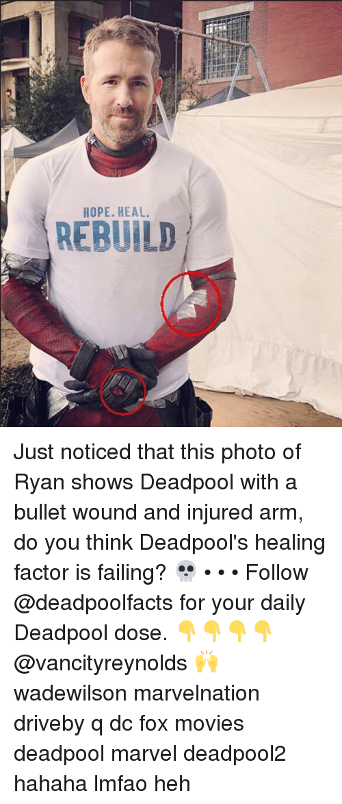 Foxe: HOPE. HEAL  REBUILD Just noticed that this photo of Ryan shows Deadpool with a bullet wound and injured arm, do you think Deadpool's healing factor is failing? 💀 • • • Follow @deadpoolfacts for your daily Deadpool dose. 👇👇👇👇 @vancityreynolds 🙌 wadewilson marvelnation driveby q dc fox movies deadpool marvel deadpool2 hahaha lmfao heh